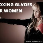 Best Boxing Gloves for Women | (Updated - Sep 2021)