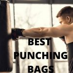Best Punching Bags 2021 | Reviews & Buying Guide (Update - June)