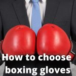 How to choose boxing gloves | [Updated - June 2021]